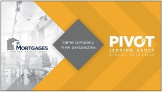 1st Mortgage is now Pivot Lending Group